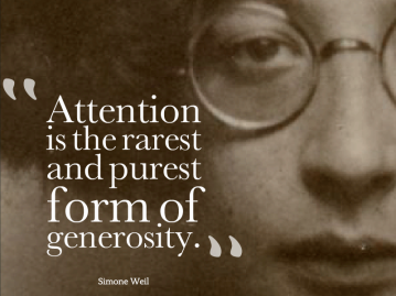 Attention-is-the-rarest-and-purest-form-of-generosity.-1